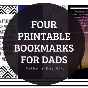 Four printable bookmarks for Dad. A great fathers day gift.