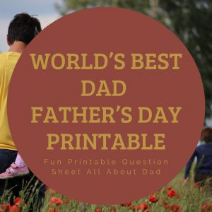 Worlds Best Dad Printable Worksheet for kids to complete for their father.