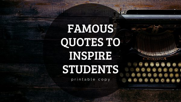 Famous Quotes To Inspire Students