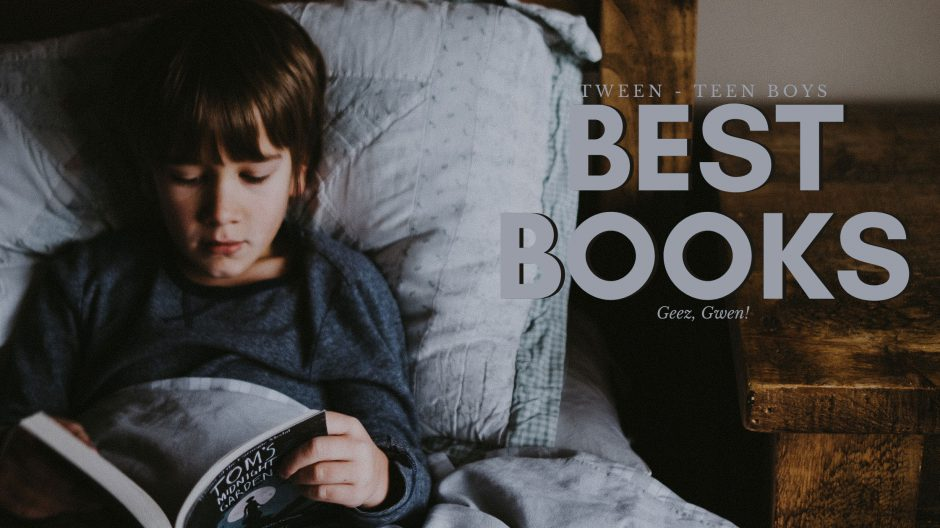 Best Book Selections for Tween and Teen Boys