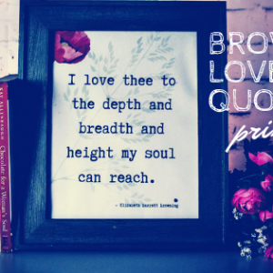 Browning Love Quote Printable