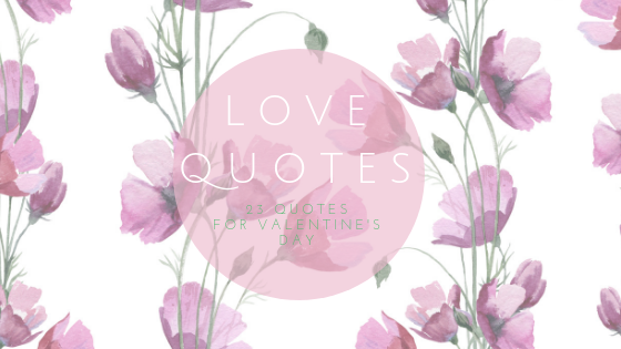 23 Love Quotes for Valentine's Day