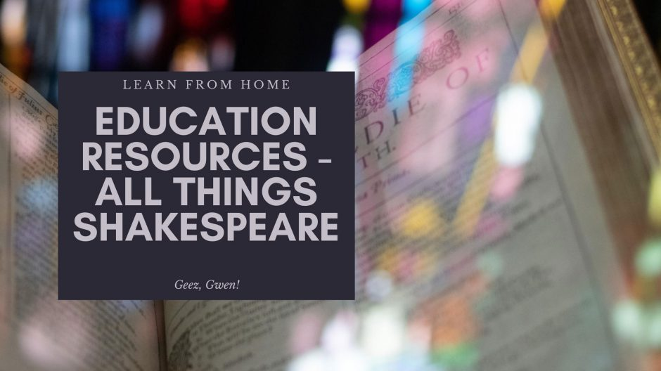 Educational Resources for learning all about Shakespeare and his works from home