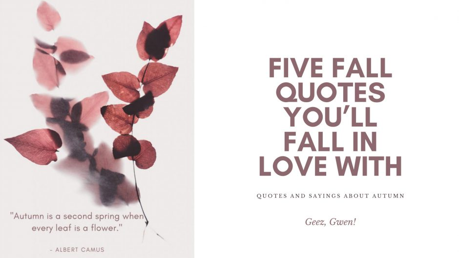 Quotes and Sayings About Autumn Five Fall Quotes You'll Fall In Love With