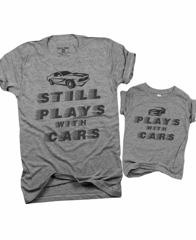 Still Plays with Cars Father's Day Gift Idea