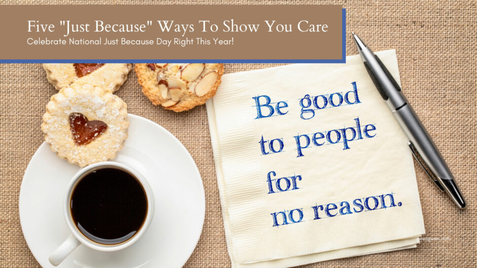 Five Just Because Ways To Show You Care