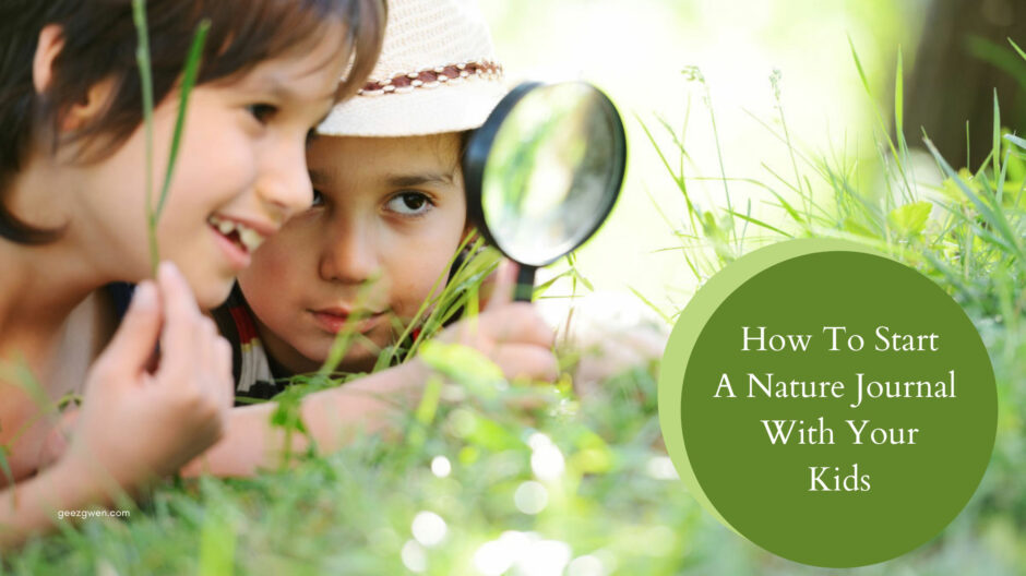 How To Start A Nature Journal With Your Kids